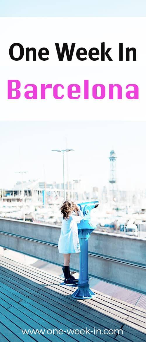 One Week in Barcelona - Barcelona Itinerary