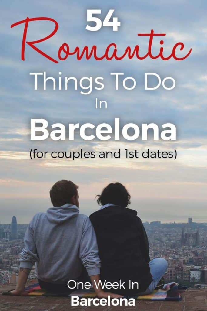 54 Romantic Things To Do in Barcelona 2017 - for Couples and 1st Dates