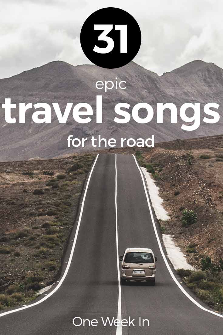 31 Best Travel Songs 2017 (to have the perfect background music!)