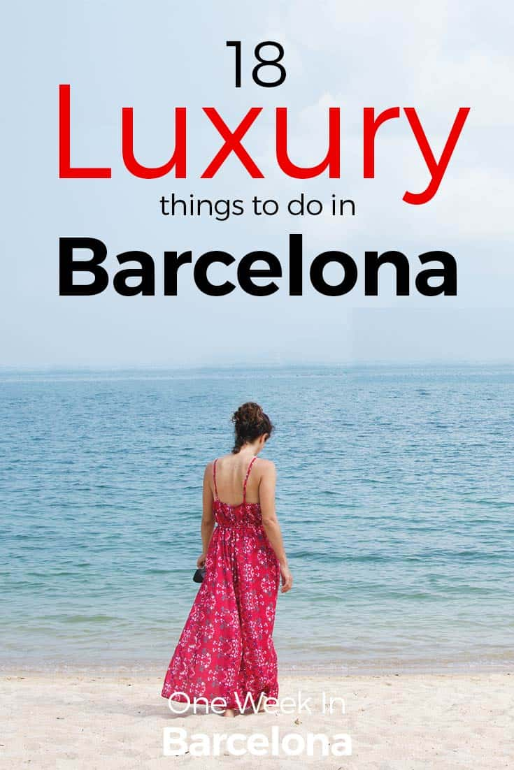 Luxury Things to do in Barcelona