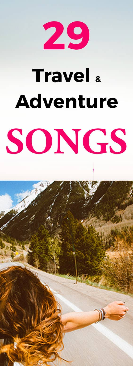 31 BEST Travel Songs for 2019 (perfect travel music + how to