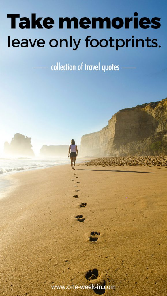 Inspirational Travel Quotes: Take memories, leave only footprints""