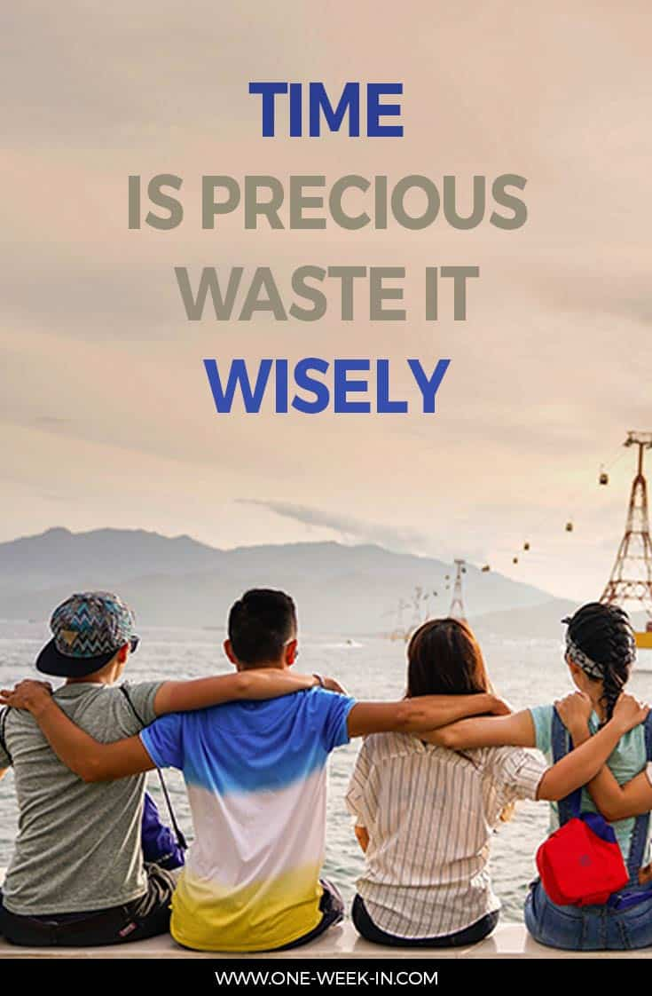 Time is precious, waste is wisely