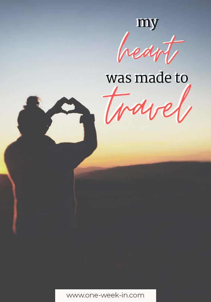 My heart was made to travel