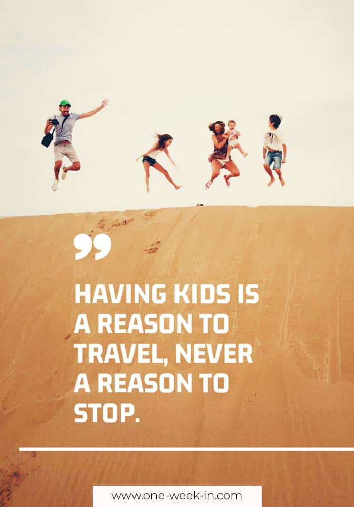 Having kids is a reason to travel, never a reason to stop