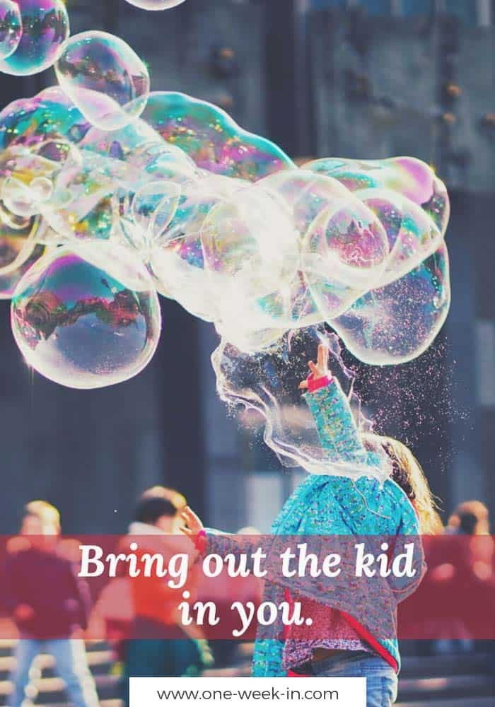Bring out the kid in you.