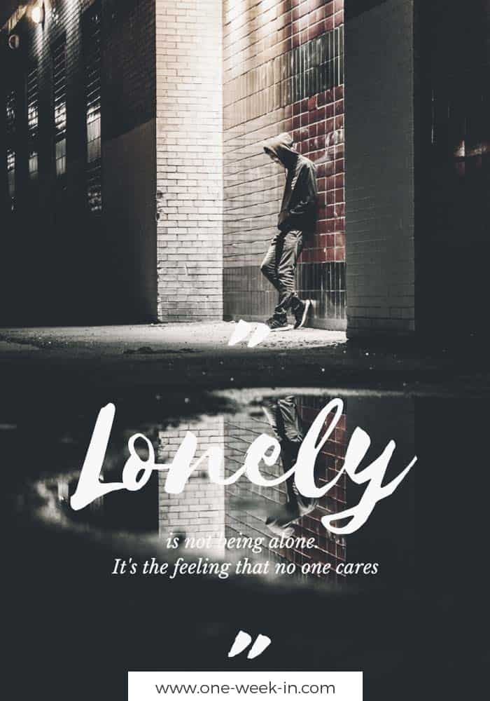 Lonely is not being alone. It's the feeling that no one cares.