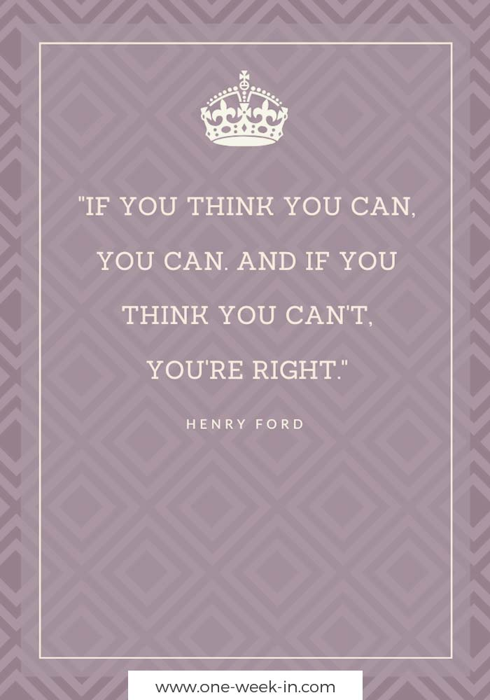 """""""If you think you can, you can. And if you think you can't, you're right."""" - Henry Ford"""