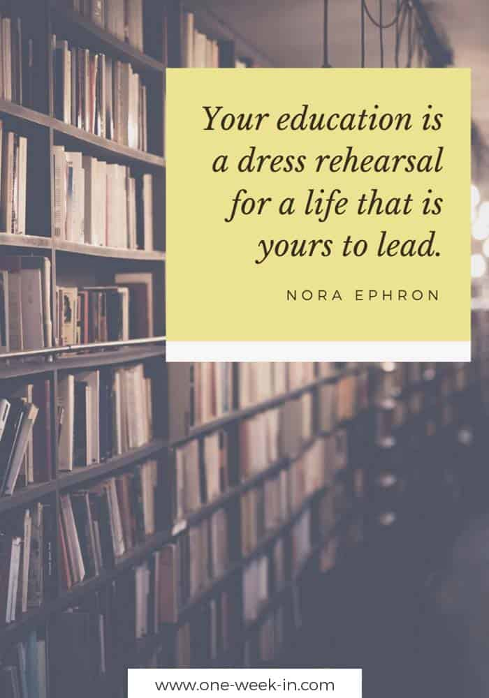 Your education is a dress rehearsal for a life that is yours to lead.