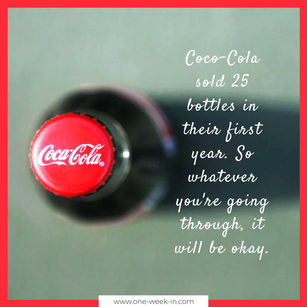 Coco-Cola sold 25 bottles in their first year