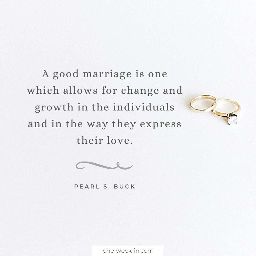 A good marriage is one which allows for change and growth