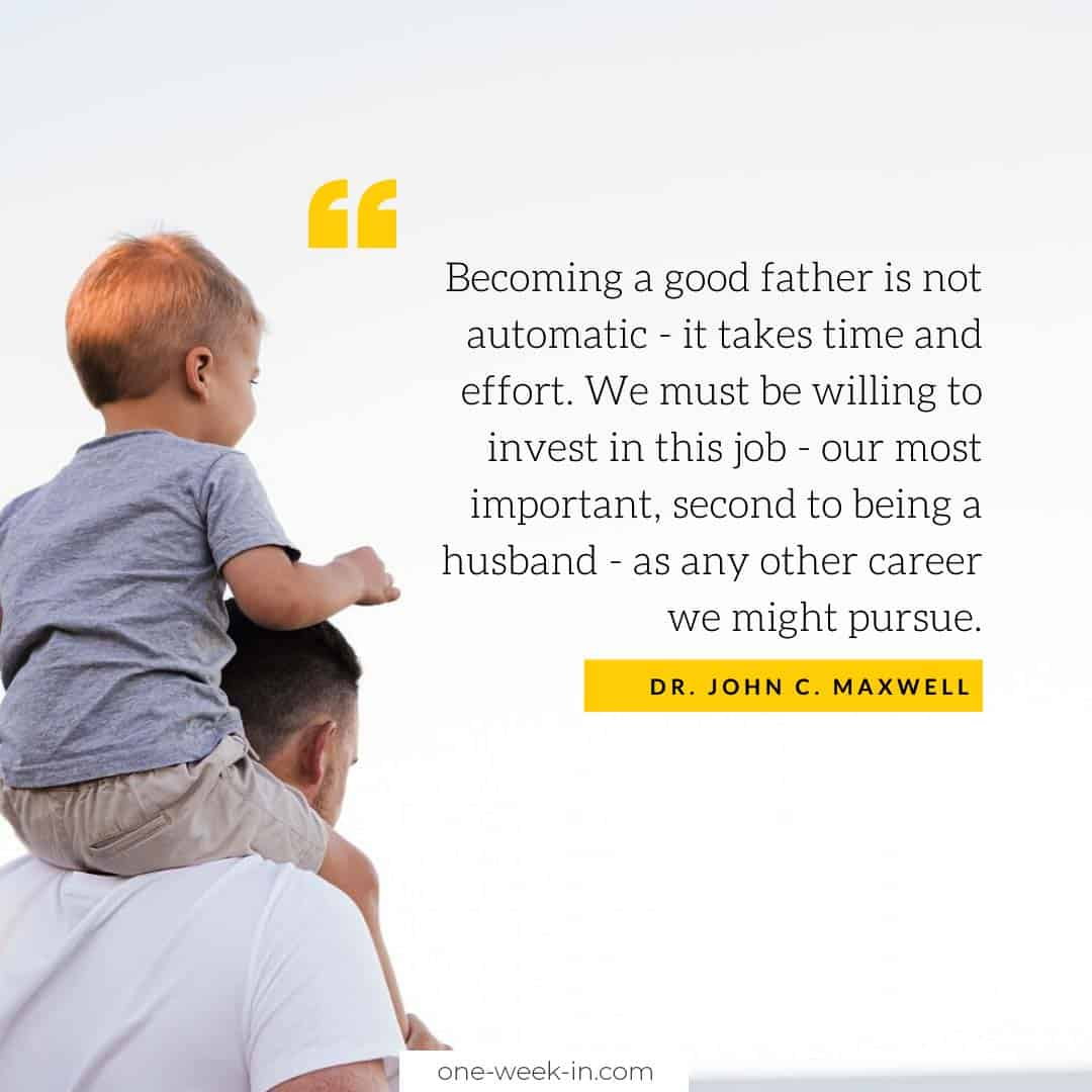 Becoming a good father is not automatic - it takes time and effort