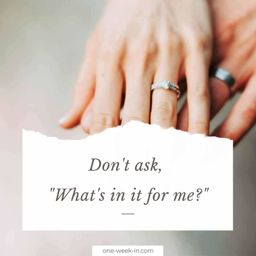 """Don't ask, """"What's in it for me?"""""""