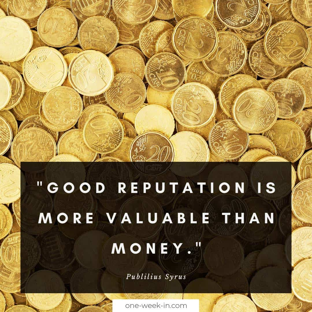Good reputation is more valuable than money