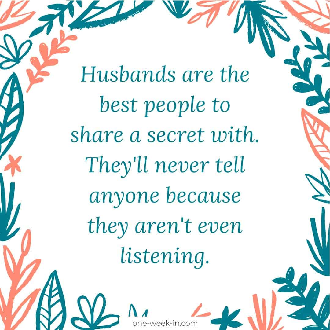 Husbands are the best people to share a secret with