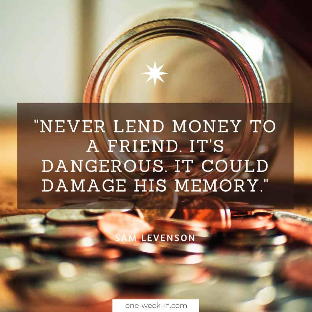 Never lend money to a friend