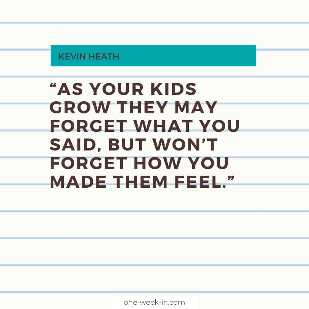 As your kids grow they may forget what you said