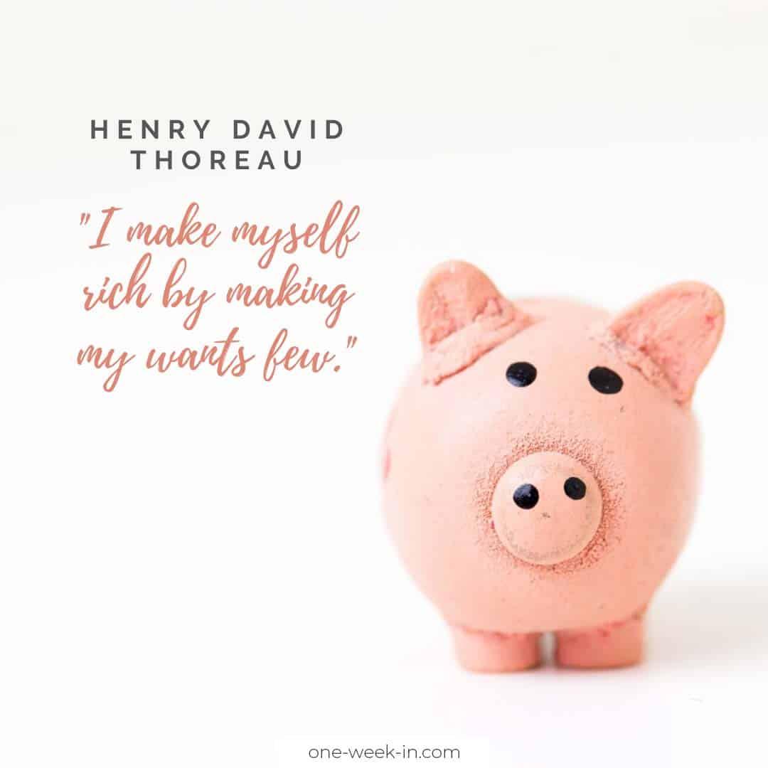 I make myself rich by making my wants few