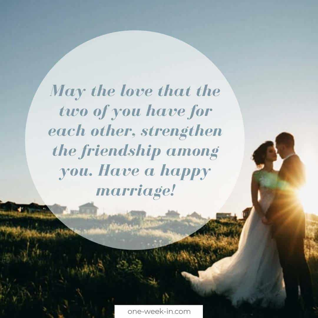 May the love that the two of you have for each other, strengthen the friendship among you