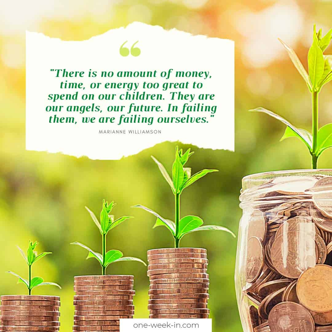 There is no amount of money, time, or energy too great to spend on our children