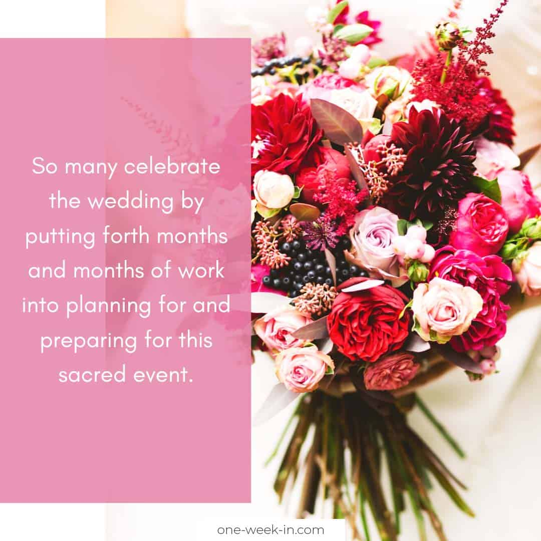 So many celebrate the wedding by putting forth months and months of work