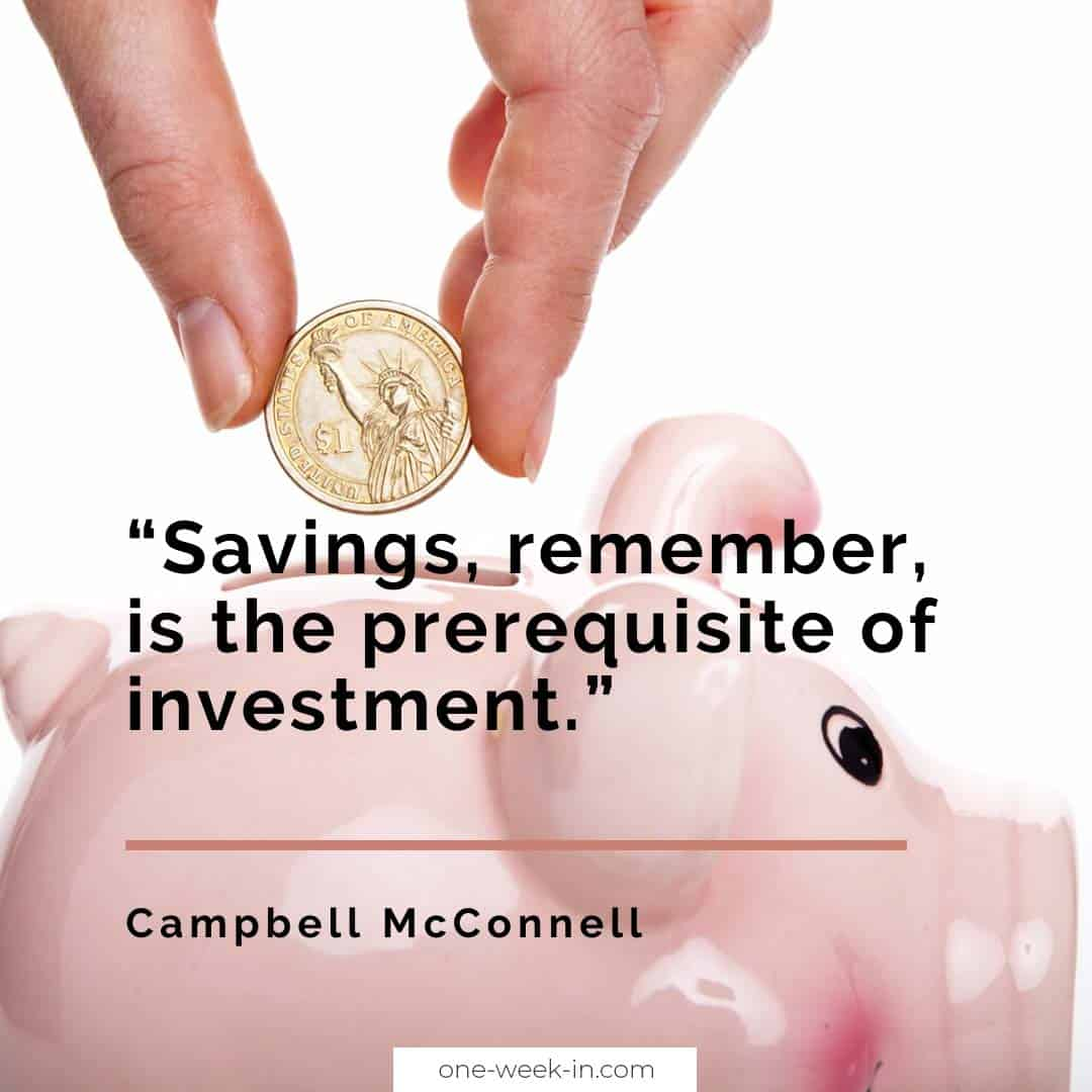 Savings, remember, is the prerequisite of investment