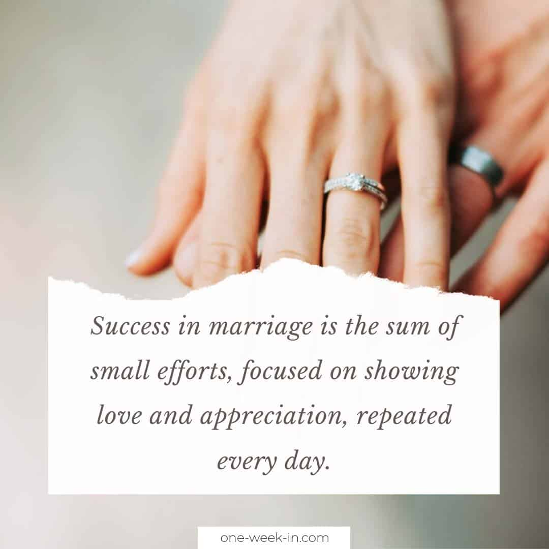 Success in marriage is the sum of small efforts