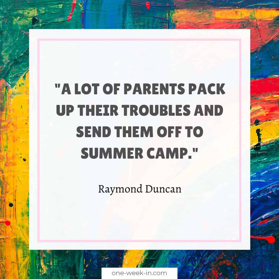 A lot of parents pack up their troubles and send them off to summer camp