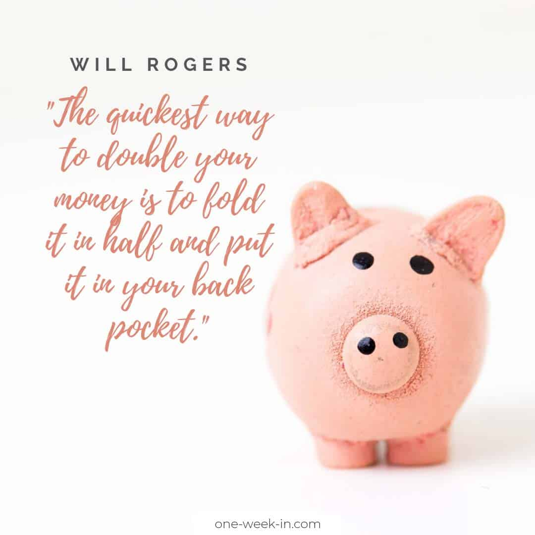 The quickest way to double your money is to fold it in half and put it in your back pocket