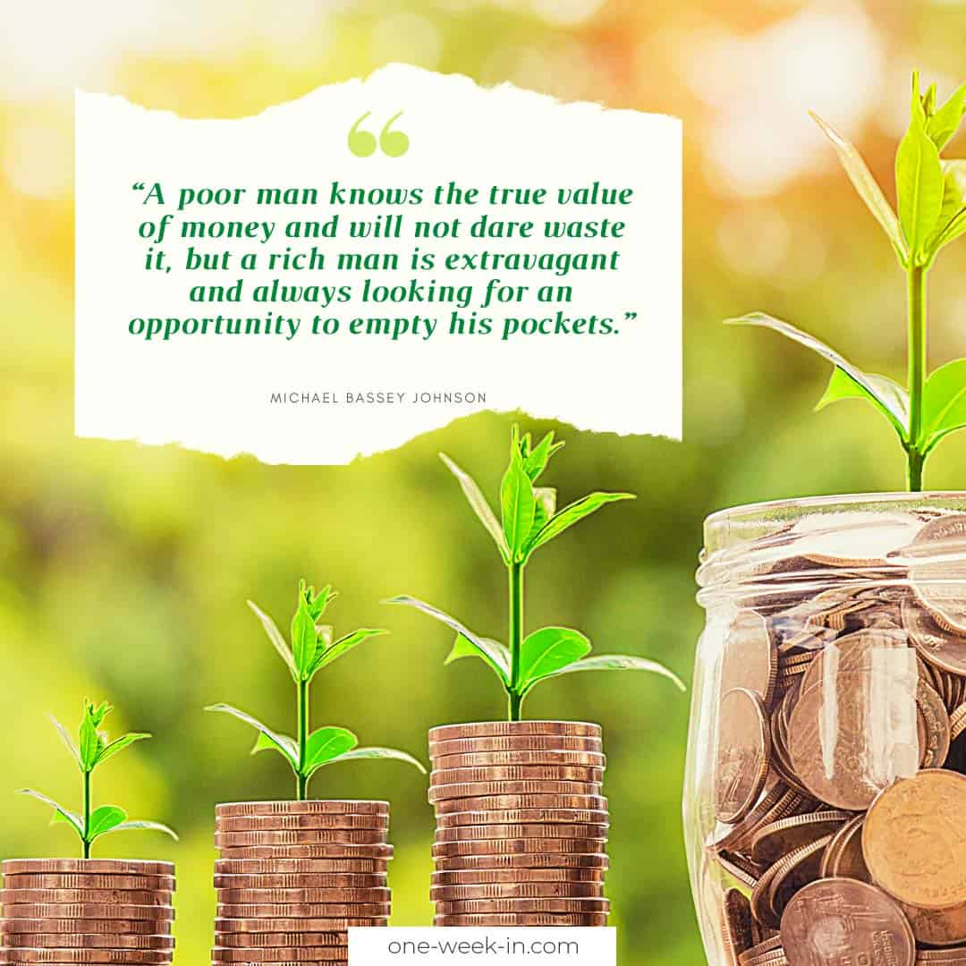 A poor man knows the true value of money and will not dare waste it