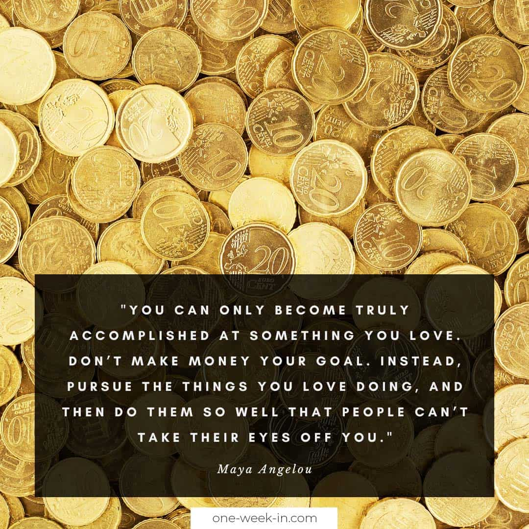 You can only become truly accomplished at something you love