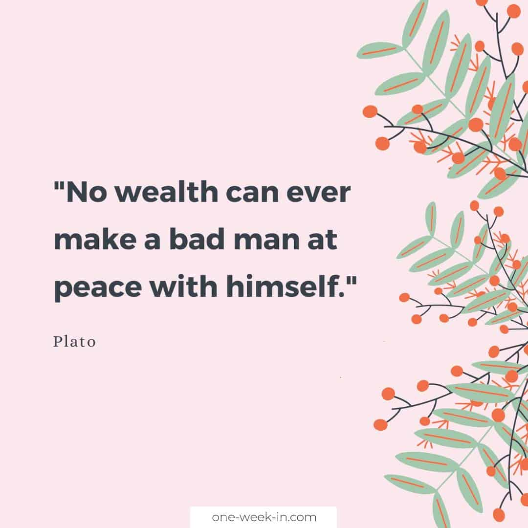 No wealth can ever make a bad man at peace with himself