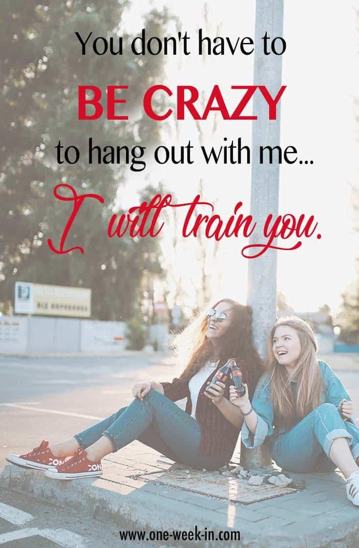 Crazy friends quote