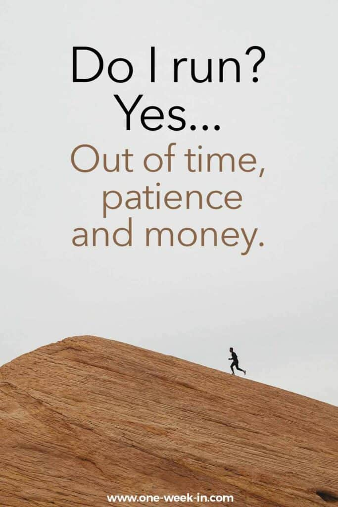 running out of time and money